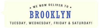 We Now Deliver to Brooklyn on Tuesdays